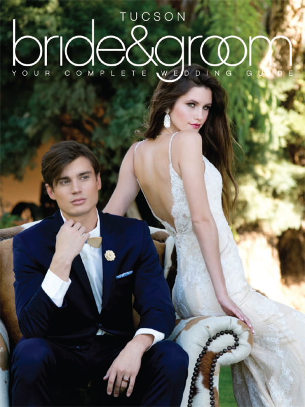 Tucson Bride & Groom Magazine - Winter/Spring 2017